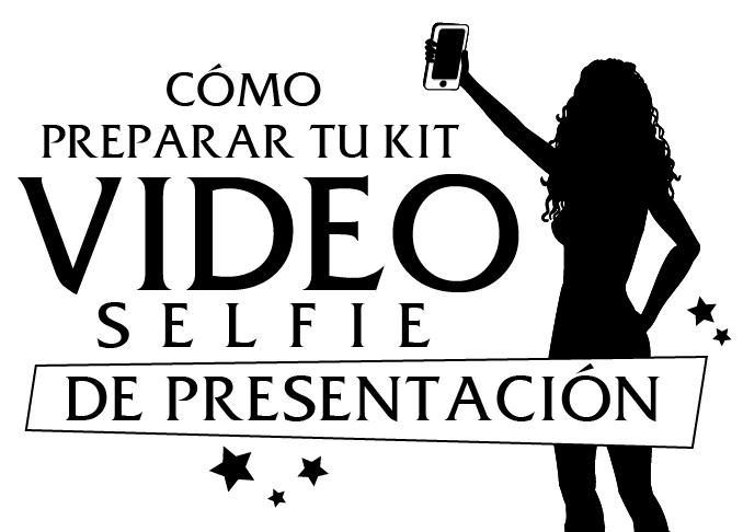como preparar tu kit video selfie de presentacion